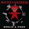MICHELE BARESI 'Berlin & Pogo' CD/CA, Twah! 040-2 /-4