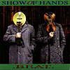 SHOW OF HANDS 'Beat About The Bush' CD, Twah! 105
