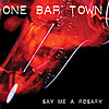 ONE BAR TOWN 'Say Me A Rosary' CD, Twah! 124
